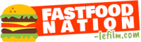 Fastfoodnation-lefilm.com